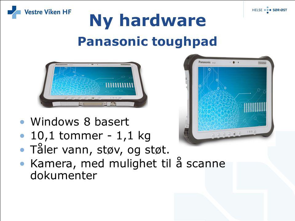 Ny hardware Panasonic toughpad •Windows 8 basert •10,1 tommer - 1,1 kg •Tåler vann, støv, og støt. •Kamera, med mulighet til å scanne dokumenter