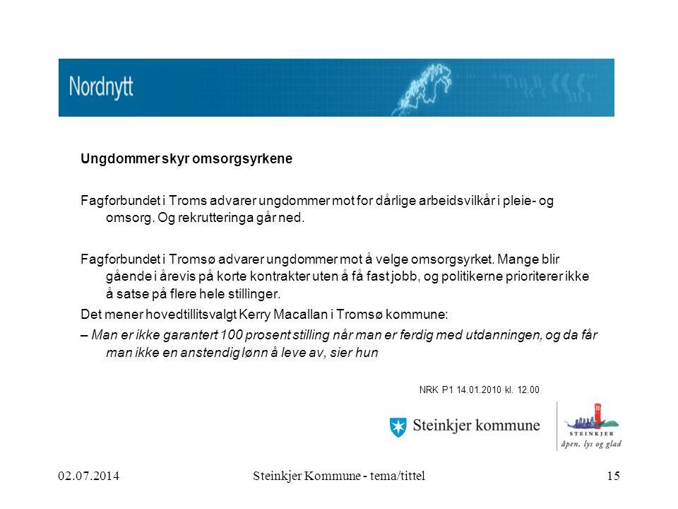 Takk for meg, og GOD HELG!! 02.07.2014Steinkjer Kommune - tema/tittel16