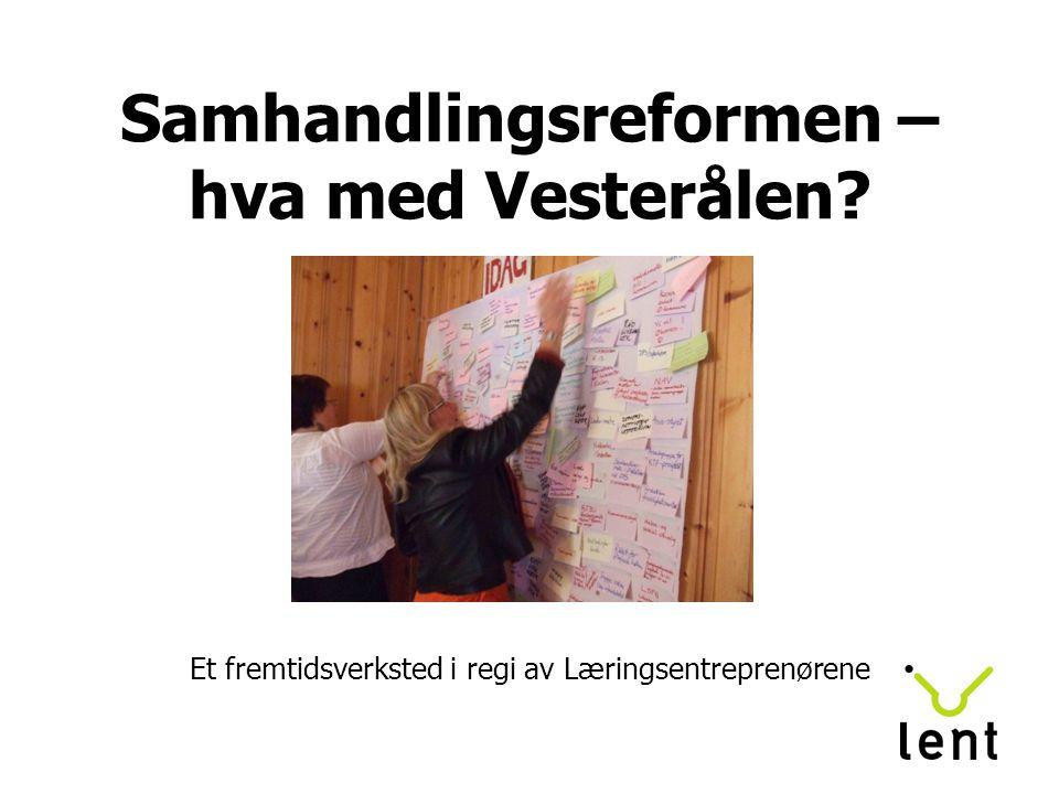 Samhandlingsreformen – hva med Vesterålen? Et fremtidsverksted i regi av Læringsentreprenørene
