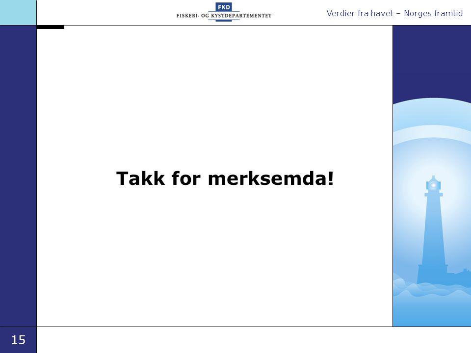 Verdier fra havet – Norges framtid 15 Takk for merksemda!