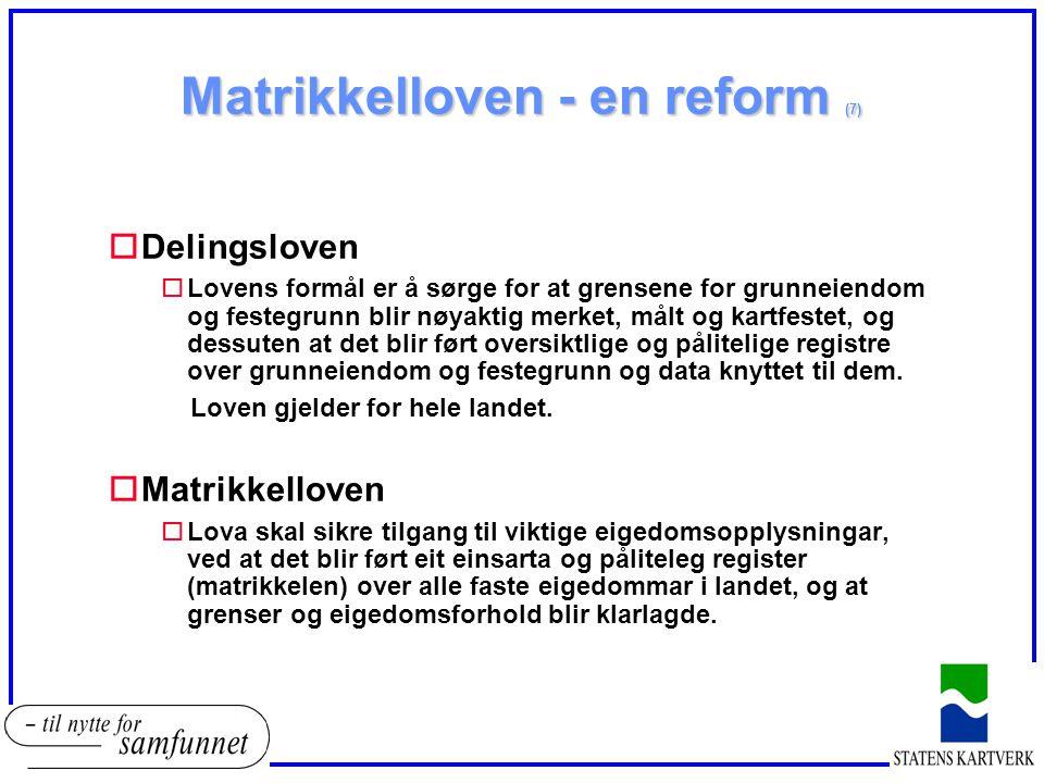 Matrikkelloven - en reform (7) oDelingsloven oLovens formål er å sørge for at grensene for grunneiendom og festegrunn blir nøyaktig merket, målt og kartfestet, og dessuten at det blir ført oversiktlige og pålitelige registre over grunneiendom og festegrunn og data knyttet til dem.