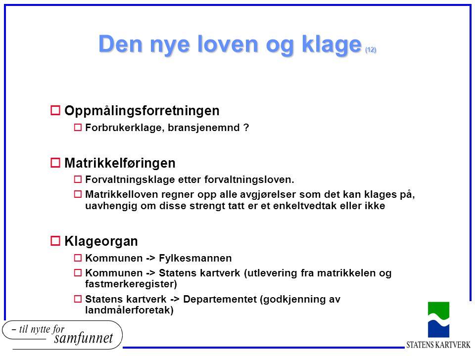 Den nye loven og klage (12) oOppmålingsforretningen oForbrukerklage, bransjenemnd .