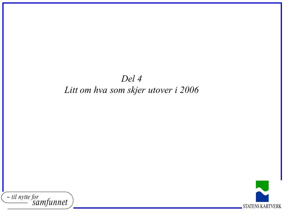 Del 4 Litt om hva som skjer utover i 2006