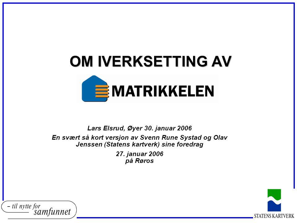 OM IVERKSETTING AV OM IVERKSETTING AV Lars Elsrud, Øyer 30.