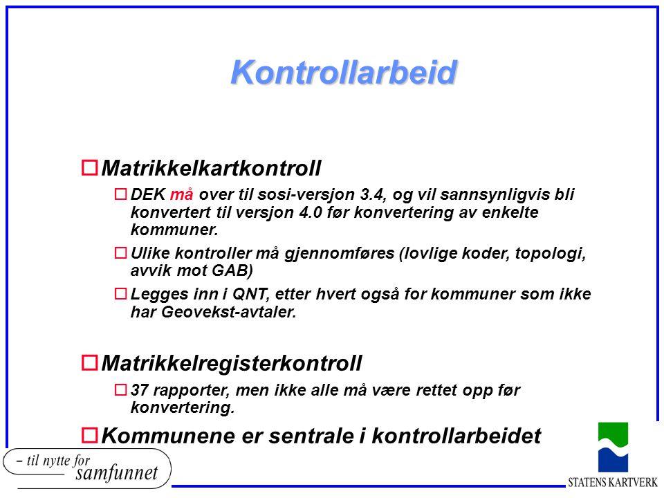 Kontrollarbeid oMatrikkelkartkontroll oDEK må over til sosi-versjon 3.4, og vil sannsynligvis bli konvertert til versjon 4.0 før konvertering av enkelte kommuner.