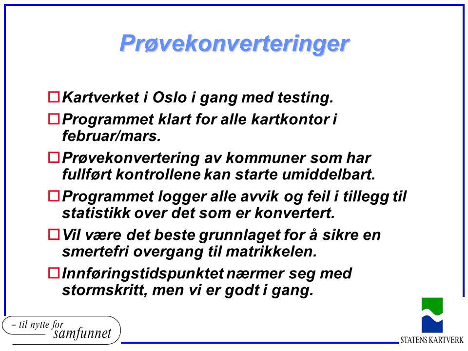 Prøvekonverteringer oKartverket i Oslo i gang med testing.