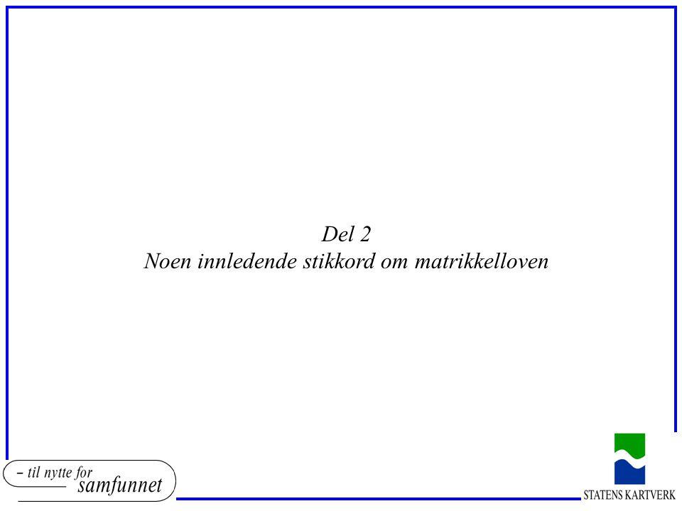 Noen innledende stikkord om matrikkelloven I (5) oViktige dokumenter oNOU 1999:1 Lov om eiendomsregistrering oOt prp nr.