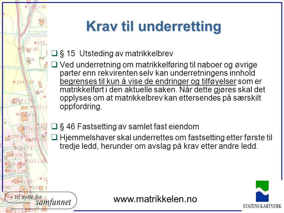 Krav til underretting q§ 15Utsteding av matrikkelbrev qVed underretning om matrikkelføring til naboer og øvrige parter enn rekvirenten selv kan underr