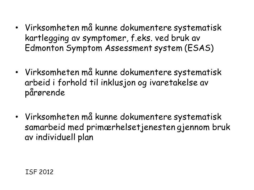• Virksomheten må kunne dokumentere systematisk kartlegging av symptomer, f.eks.