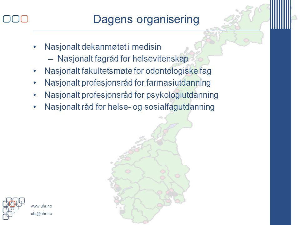 www.uhr.no uhr@uhr.no Dagens organisering •Nasjonalt dekanmøtet i medisin –Nasjonalt fagråd for helsevitenskap •Nasjonalt fakultetsmøte for odontologi