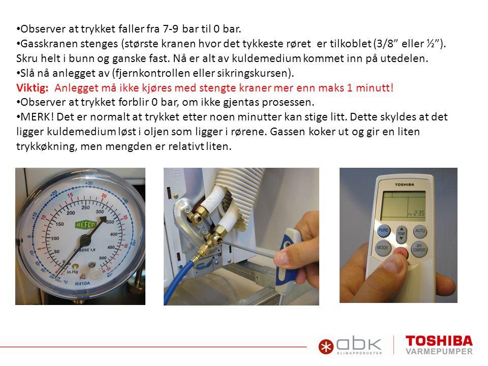 "• Observer at trykket faller fra 7-9 bar til 0 bar. • Gasskranen stenges (største kranen hvor det tykkeste røret er tilkoblet (3/8"" eller ½""). Skru he"