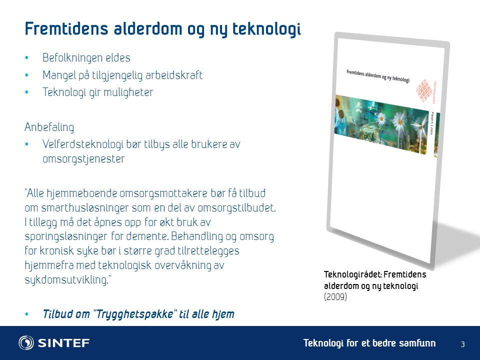 Teknologi for et bedre samfunn 4 Innovasjon i omsorg NOU 2011-11: Innovasjon i omsorg (juni 2011)