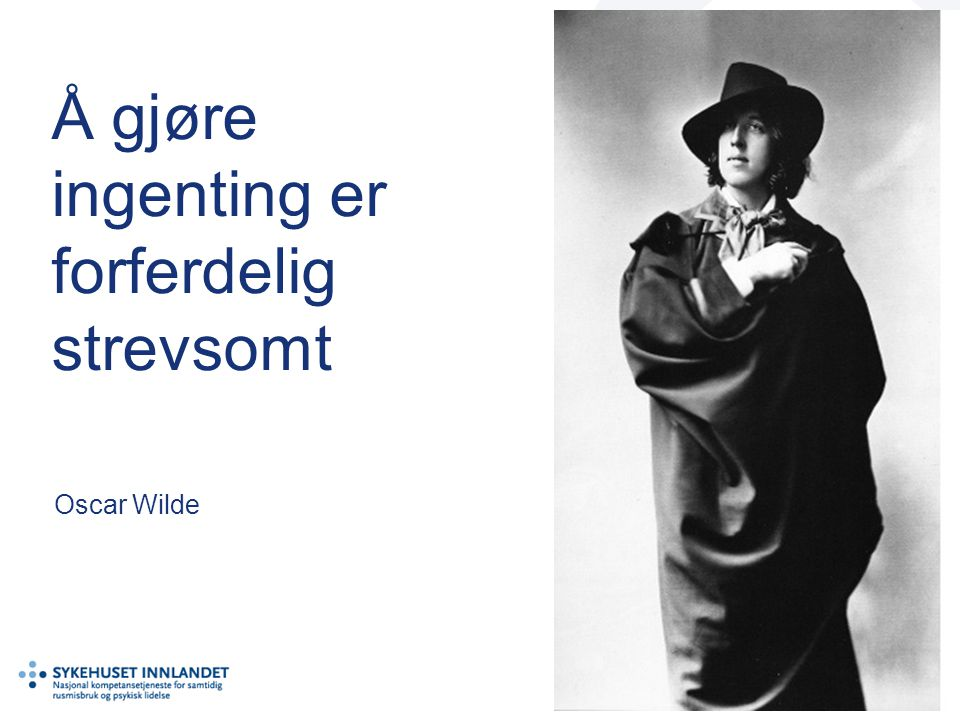Å gjøre ingenting er forferdelig strevsomt Oscar Wilde