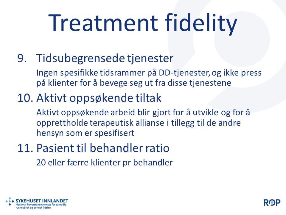 Treatment fidelity 9.Tidsubegrensede tjenester Ingen spesifikke tidsrammer på DD-tjenester, og ikke press på klienter for å bevege seg ut fra disse tj