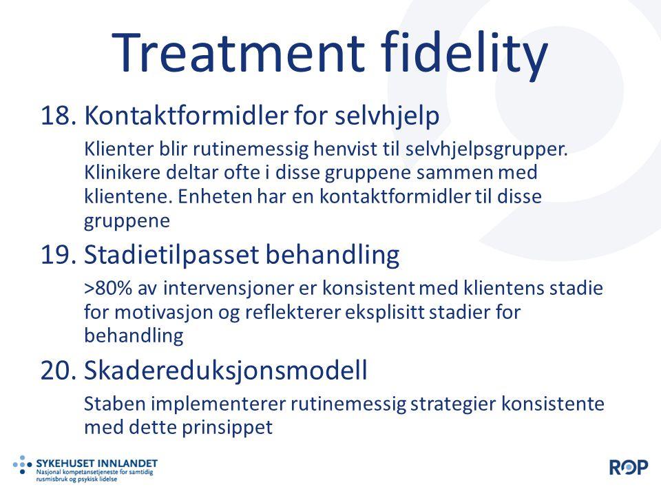 Treatment fidelity 18.Kontaktformidler for selvhjelp Klienter blir rutinemessig henvist til selvhjelpsgrupper. Klinikere deltar ofte i disse gruppene