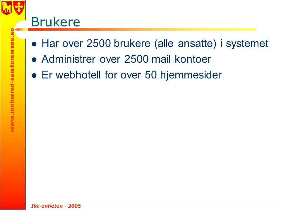 Ikt-enheten - 2005 www.innherred-samkommune.no Brukere  Har over 2500 brukere (alle ansatte) i systemet  Administrer over 2500 mail kontoer  Er web