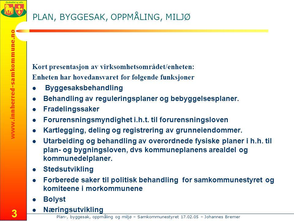 Plan-, byggesak, oppmåling og miljø – Samkommunestyret 17.02.05 – Johannes Bremer www.innherred-samkommune.no 3 PLAN, BYGGESAK, OPPMÅLING, MILJØ Kort