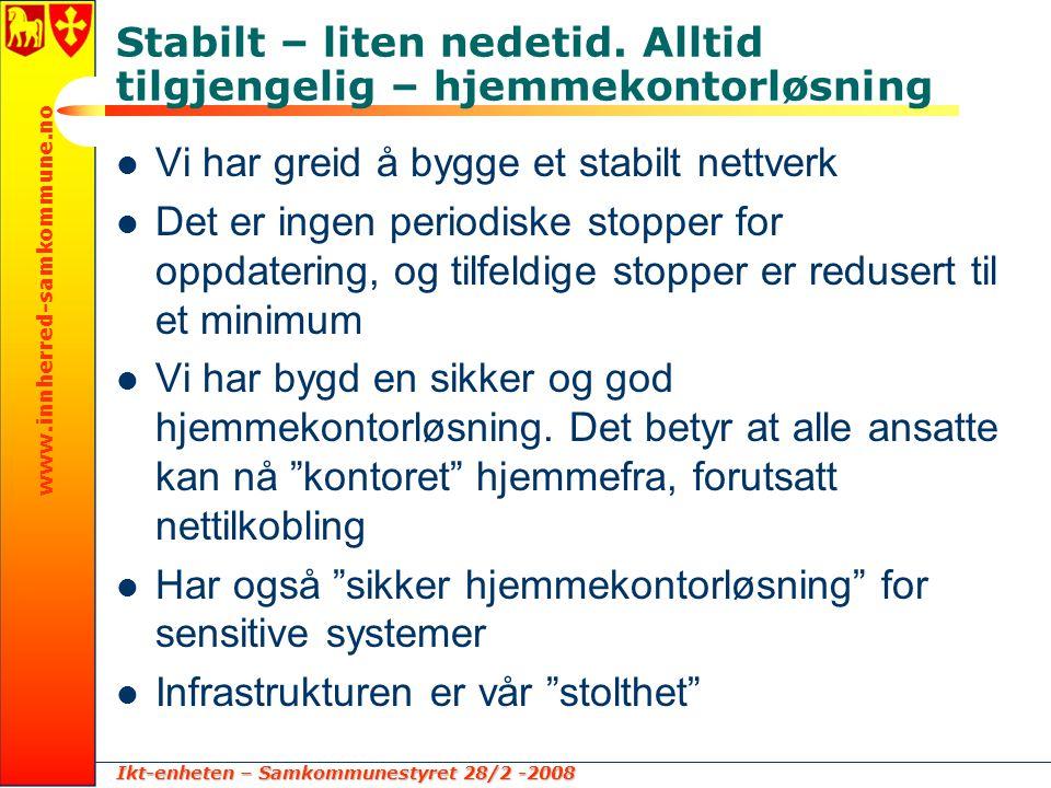 Ikt-enheten – Samkommunestyret 28/2 -2008 www.innherred-samkommune.no Stabilt – liten nedetid.