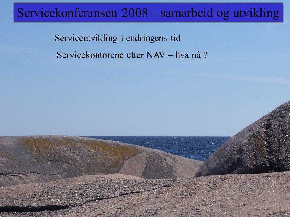 Serviceutvikling i endringens tid Servicekontorene etter NAV – hva nå .
