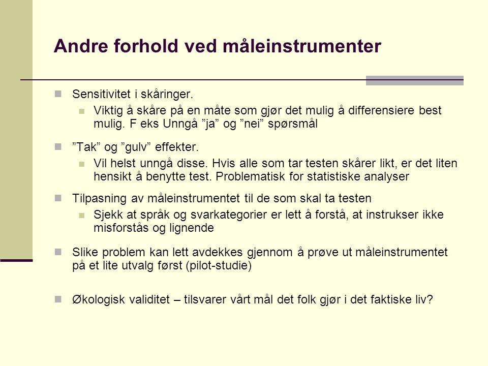 Andre forhold ved måleinstrumenter  Sensitivitet i skåringer.