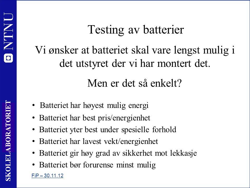 7 SKOLELABORATORIET Testing av batterier Vi ønsker at batteriet skal vare lengst mulig i det utstyret der vi har montert det.