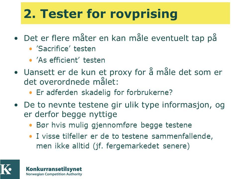 2. Tester for rovprising •Det er flere måter en kan måle eventuelt tap på •'Sacrifice' testen •'As efficient' testen •Uansett er de kun et proxy for å