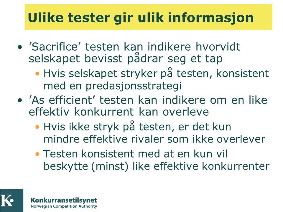 Ulike tester gir ulik informasjon •'Sacrifice' testen kan indikere hvorvidt selskapet bevisst pådrar seg et tap •Hvis selskapet stryker på testen, kon