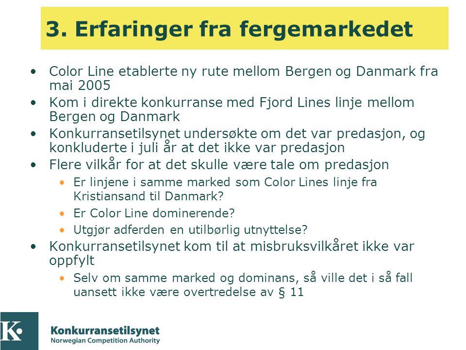 3. Erfaringer fra fergemarkedet •Color Line etablerte ny rute mellom Bergen og Danmark fra mai 2005 •Kom i direkte konkurranse med Fjord Lines linje m