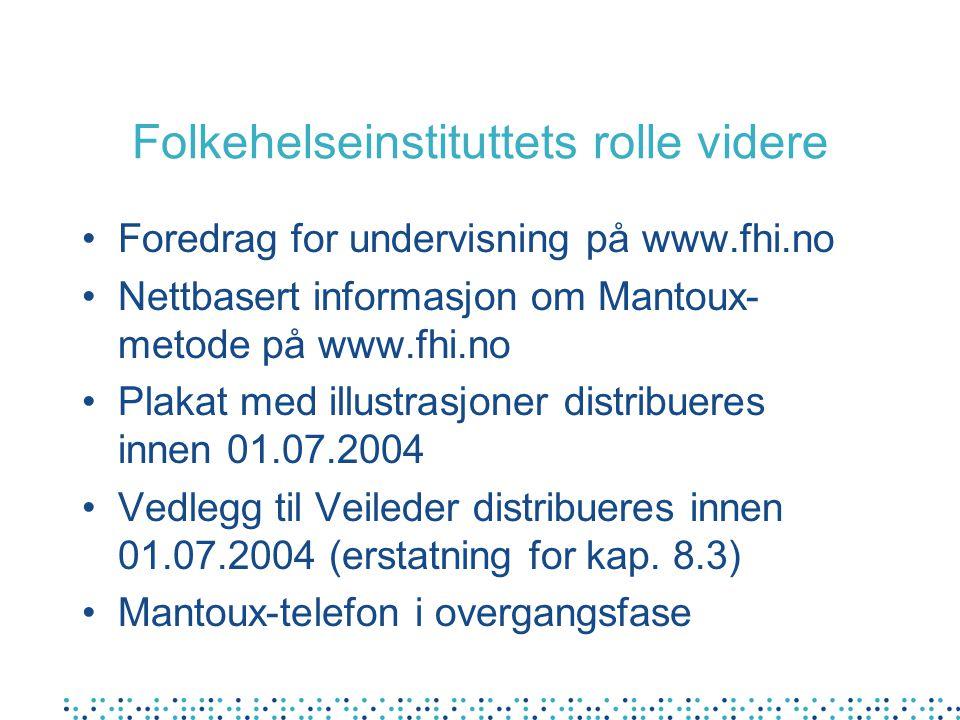 Folkehelseinstituttets rolle videre •Foredrag for undervisning på www.fhi.no •Nettbasert informasjon om Mantoux- metode på www.fhi.no •Plakat med illu