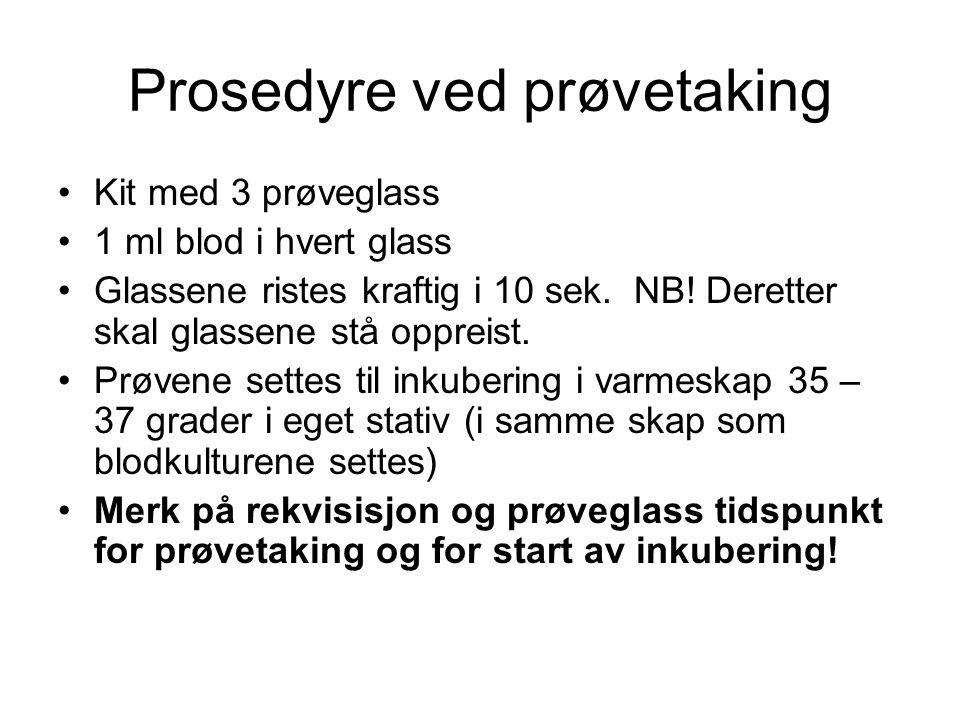 Prosedyre ved prøvetaking •Kit med 3 prøveglass •1 ml blod i hvert glass •Glassene ristes kraftig i 10 sek.NB! Deretter skal glassene stå oppreist. •P