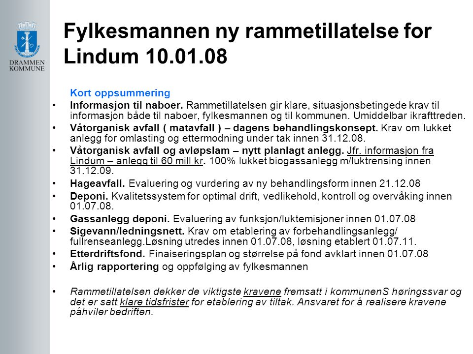 Fylkesmannen ny rammetillatelse for Lindum 10.01.08 Kort oppsummering •Informasjon til naboer.