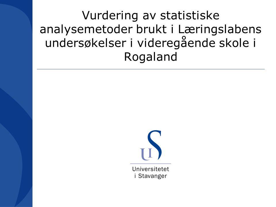 Vurdering av statistiske analysemetoder brukt i Læringslabens undersøkelser i videregående skole i Rogaland