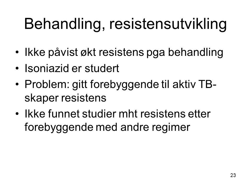 Behandling, resistensutvikling •Ikke påvist økt resistens pga behandling •Isoniazid er studert •Problem: gitt forebyggende til aktiv TB- skaper resist