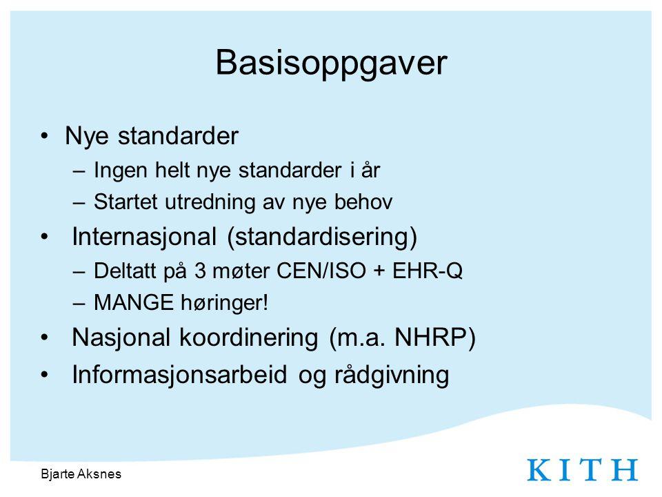 Basisoppgaver •Nye standarder –Ingen helt nye standarder i år –Startet utredning av nye behov • Internasjonal (standardisering) –Deltatt på 3 møter CEN/ISO + EHR-Q –MANGE høringer.