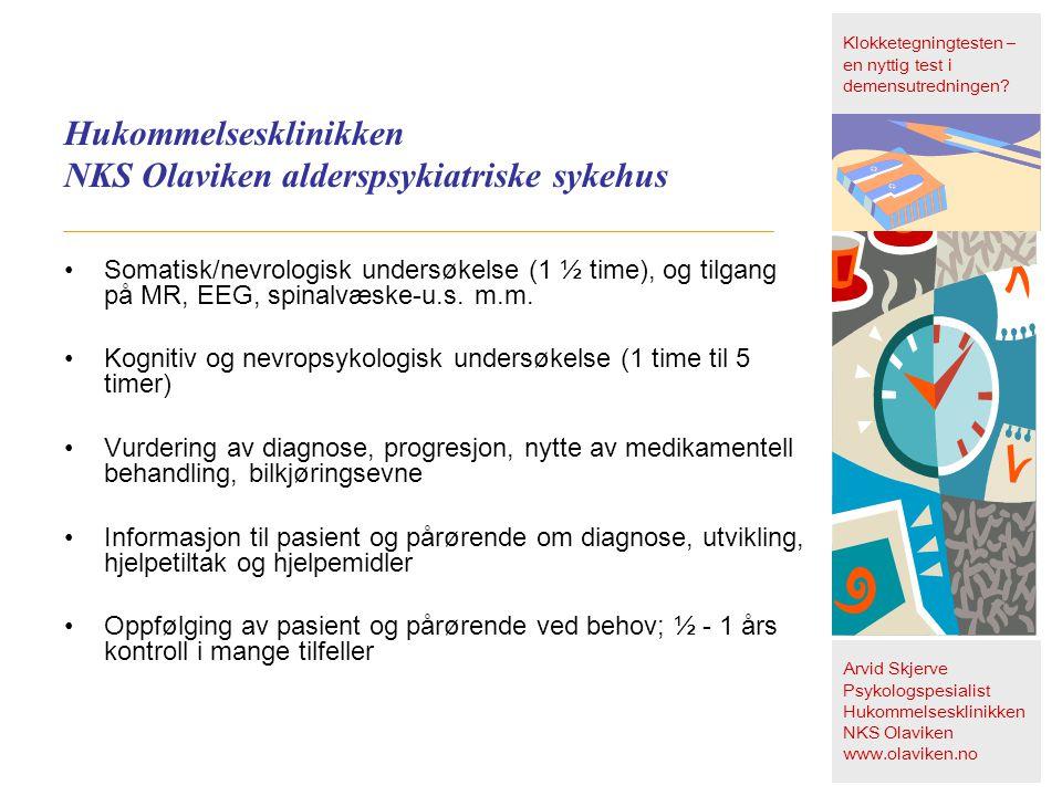 Hukommelsesklinikken NKS Olaviken alderspsykiatriske sykehus •Somatisk/nevrologisk undersøkelse (1 ½ time), og tilgang på MR, EEG, spinalvæske-u.s. m.