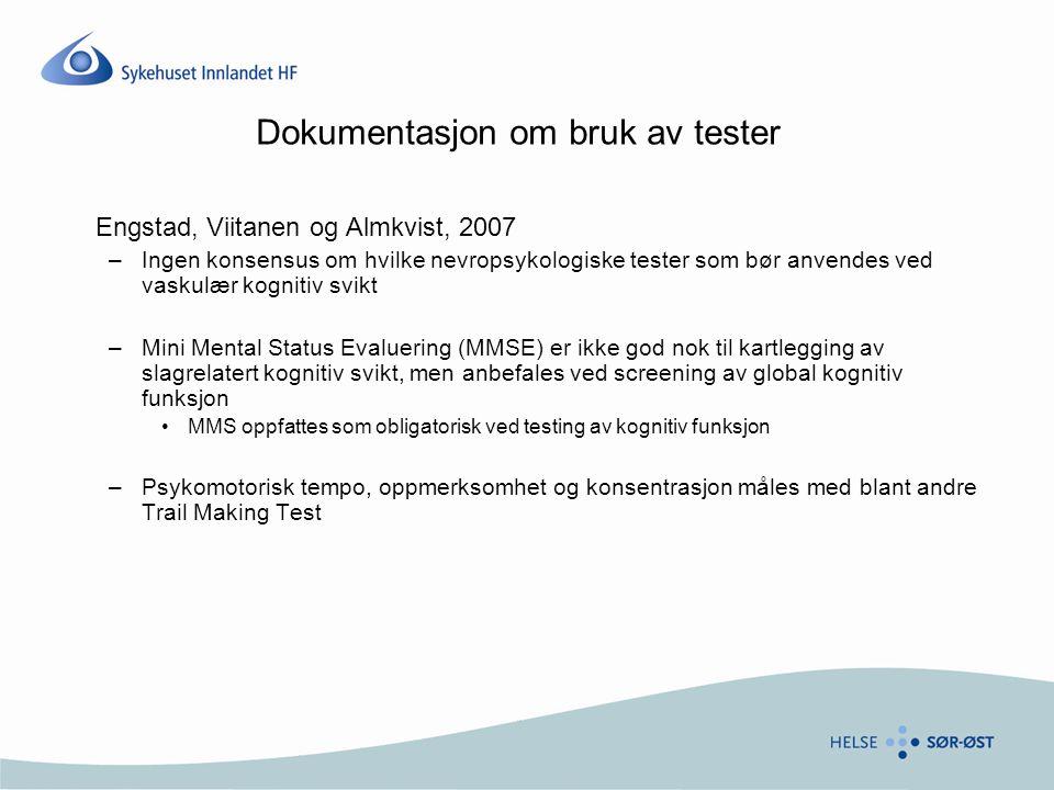Dokumentasjon om bruk av tester Engstad, Viitanen og Almkvist, 2007 –Ingen konsensus om hvilke nevropsykologiske tester som bør anvendes ved vaskulær