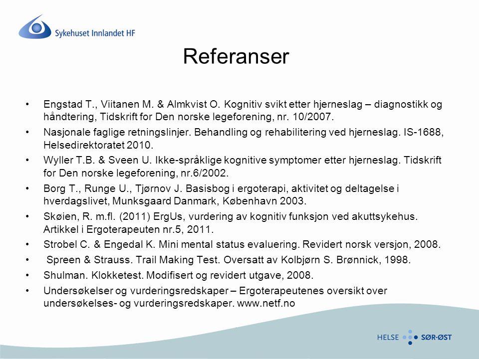 Referanser •Engstad T., Viitanen M. & Almkvist O. Kognitiv svikt etter hjerneslag – diagnostikk og håndtering, Tidskrift for Den norske legeforening,