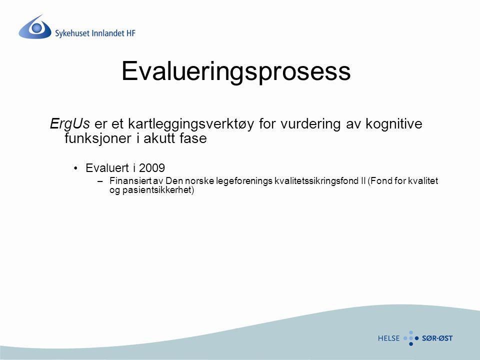 ErgUs er et kartleggingsverktøy for vurdering av kognitive funksjoner i akutt fase •Evaluert i 2009 –Finansiert av Den norske legeforenings kvalitetss
