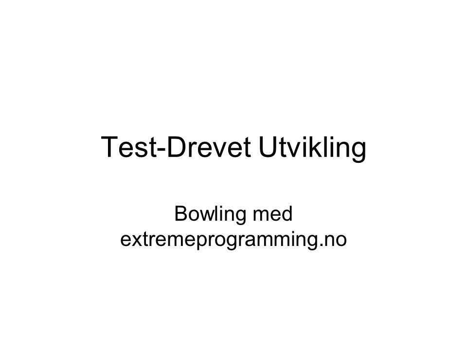 Test-Drevet Utvikling Bowling med extremeprogramming.no