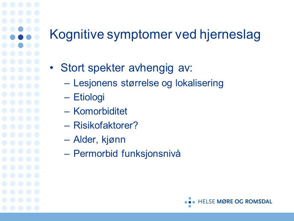 Definisjon •Ulike kognitive symptomer etter hjerneslag enn ved demens •Hva er typisk ved kognitiv svikt i relasjon til vaskulær demens.