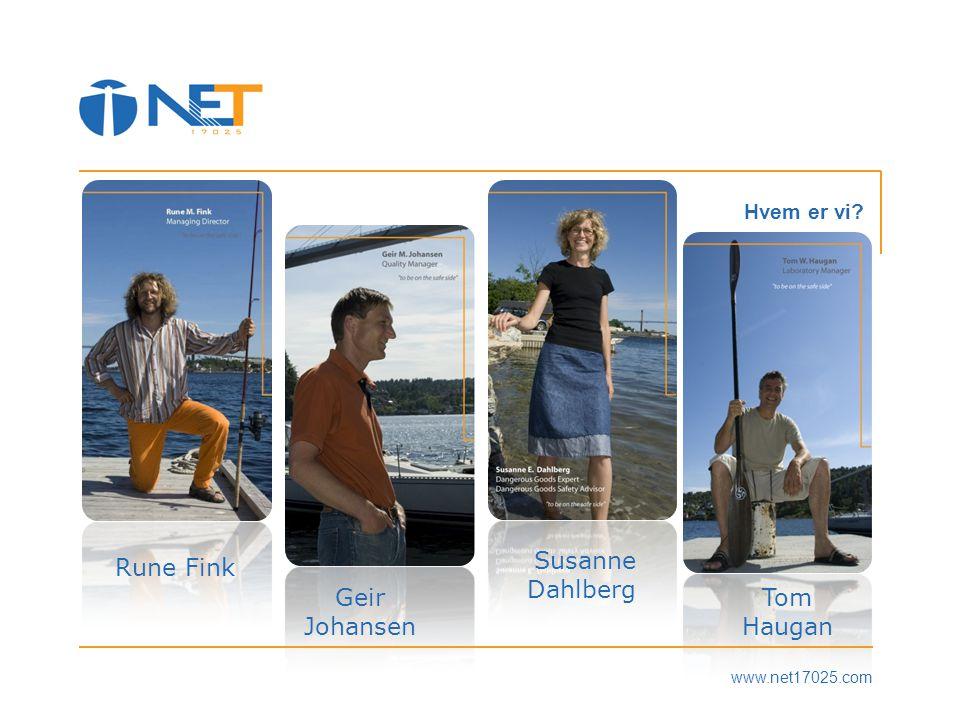 www.net17025.com Hvem er vi? Rune Fink Tom Haugan Geir Johansen Susanne Dahlberg