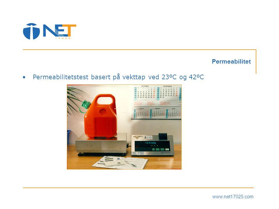 www.net17025.com Permeabilitet •Permeabilitetstest basert på vekttap ved 23ºC og 42ºC