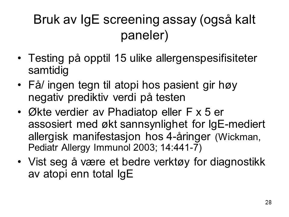 28 Bruk av IgE screening assay (også kalt paneler) •Testing på opptil 15 ulike allergenspesifisiteter samtidig •Få/ ingen tegn til atopi hos pasient g