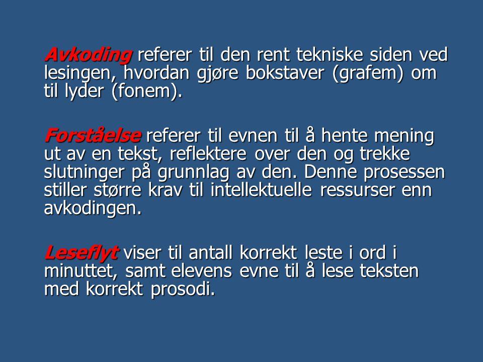 Fonologiske vansker De fonologiske vanskene gir seg blant annet uttrykk i vansker med å lese nonord.