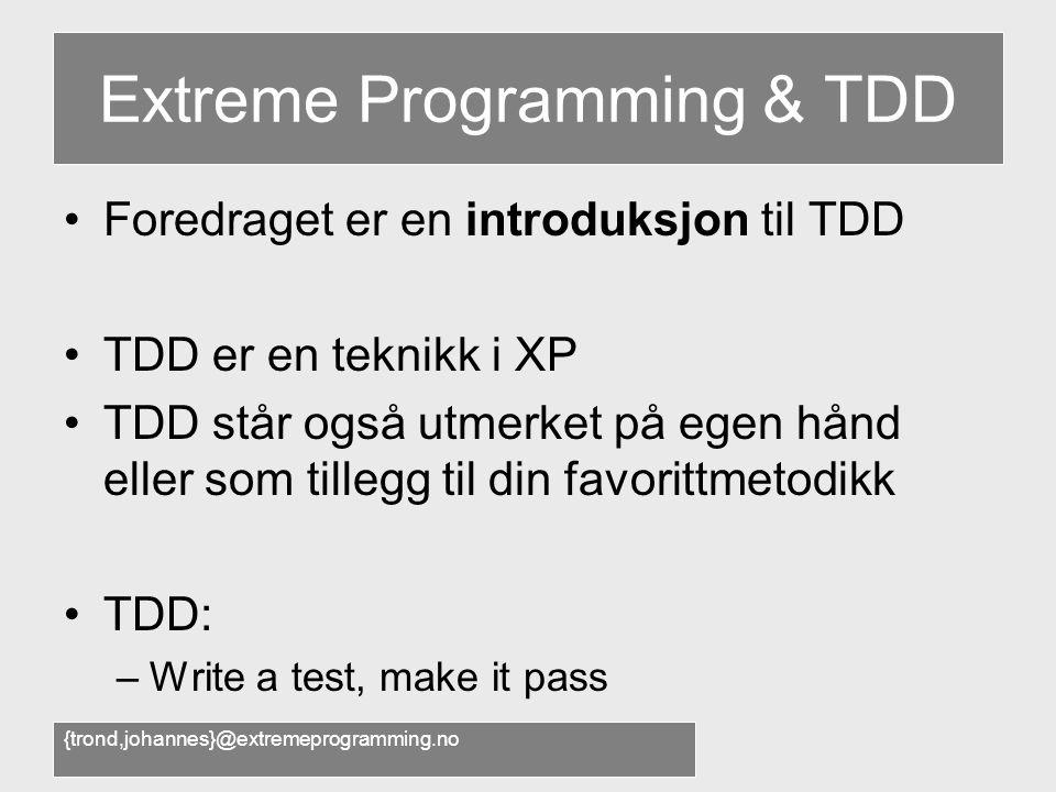 {trond,johannes}@extremeprogramming.no Mer info •Original Bowling Artikkel: –http://c2.com/cgi/wiki?ObjectMentorBowlingGamehttp://c2.com/cgi/wiki?ObjectMentorBowlingGame –Robert Martins bok Agile Software Development •Ytterligere TDD/Bowling Artikler (i C#): –http://xprogramming.com/xpmag/http://xprogramming.com/xpmag/ •Bøker –Test-Driven Development: By Example (Kent Beck) –Test-Driven Development: A Practical Guide (Dave Astels) •eXtremeProgramming.no har kildekoden til eksempelet, og du kan spørre oss spørsmål på forumet vårteXtremeProgramming.no •http://xp.meetup.com/13/http://xp.meetup.com/13/ •http://dunit.sourceforge.nethttp://dunit.sourceforge.net