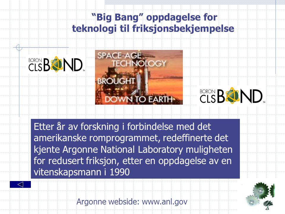 """""""Big Bang"""" oppdagelse for teknologi til friksjonsbekjempelse Etter år av forskning i forbindelse med det amerikanske romprogrammet, redeffinerte det k"""