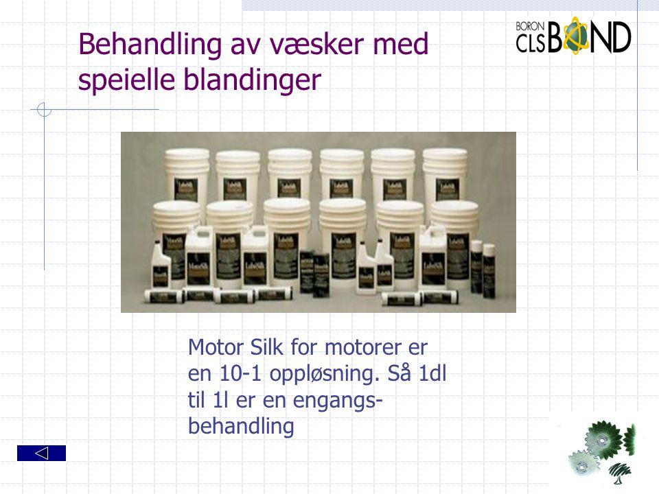 Behandling av væsker med speielle blandinger Motor Silk for motorer er en 10-1 oppløsning. Så 1dl til 1l er en engangs- behandling