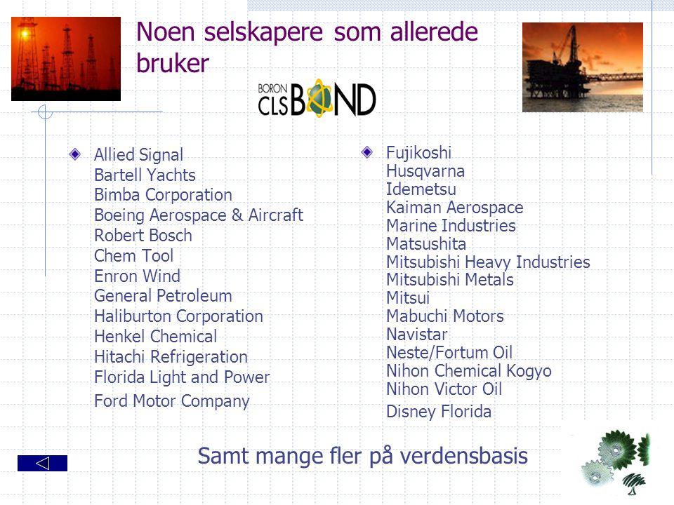 Noen selskapere som allerede bruker Allied Signal Bartell Yachts Bimba Corporation Boeing Aerospace & Aircraft Robert Bosch Chem Tool Enron Wind Gener