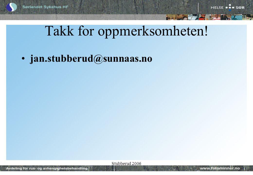 Stubberud 2006 Takk for oppmerksomheten! •jan.stubberud@sunnaas.no