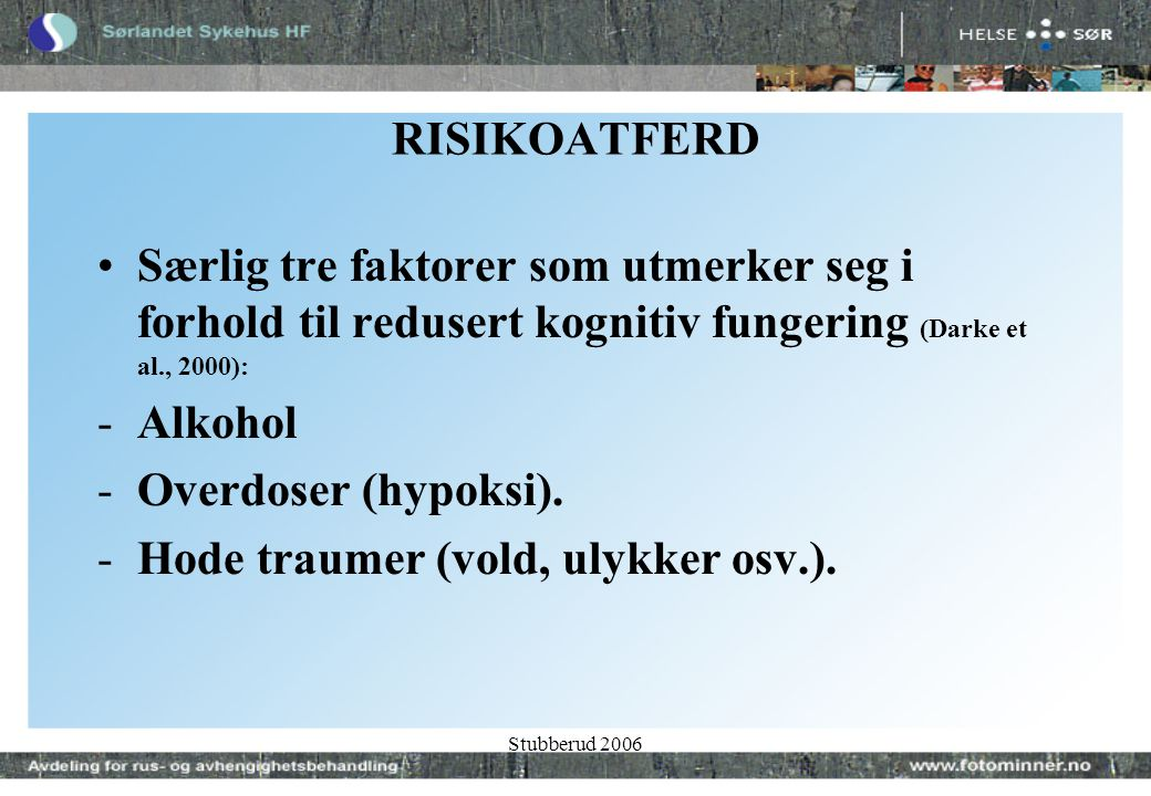 Stubberud 2006 KONSEKVENSER •Alkohol - Korsakoff'syndrom -ex.